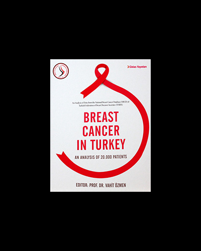 Breast Cancer in Turkey: Analyses of 20.000 Patients with Breast Cancer