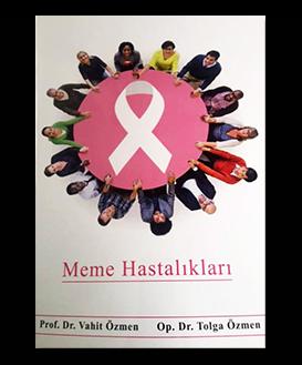 Prof. Dr. Vahit Özmen'in Türkiye'de Meme Kanseri isimli kitabı yayınlandı